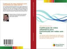 Capa do livro de Codificação de vídeo adaptativa para transmissão em redes sem fio