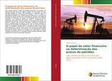 Capa do livro de O papel do setor financeiro na determinação dos preços do petróleo