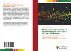 Capa do livro de Atividade antimicrobiana e espectroscopia vibracional de C9H10N4O4·H2O