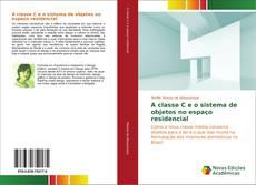 Capa do livro de A classe C e o sistema de objetos no espaço residencial