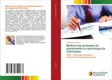 Melhoria da qualidade do atendimento e a tecnologia da informação kitap kapağı