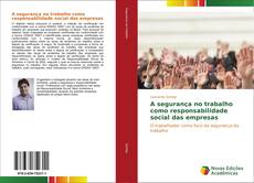 Capa do livro de A segurança no trabalho como responsabilidade social das empresas