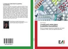 Borítókép a  I medicinali LASA-SALA (LookAlike-SoundAlike) - hoz