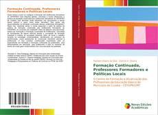 Bookcover of Formação Continuada, Professores Formadores e Políticas Locais