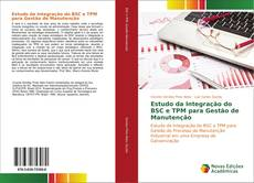 Bookcover of Estudo da Integração do BSC e TPM para Gestão de Manutenção