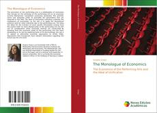 Bookcover of The Monologue of Economics