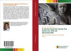 Bookcover of O divino Espírito Santo faz festa em Vila de Abrantes/BA
