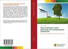 Bookcover of Uma avaliação sobre aplicação da compensação ambiental