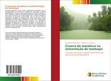 Bookcover of Crueira de mandioca na alimentação de tambaqui