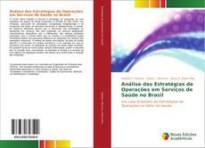 Couverture de Análise das Estratégias de Operações em Serviços de Saúde no Brasil