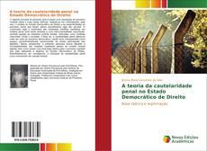 Capa do livro de A teoria da cautelaridade penal no Estado Democrático de Direito