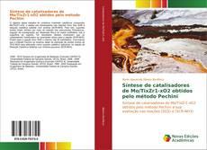 Bookcover of Síntese de catalisadores de Mo/TixZr1-xO2 obtidos pelo método Pechini