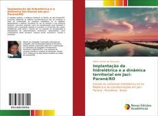 Copertina di Implantação da hidrelétrica e a dinâmica territorial em Jaci-Paraná/RO