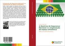 Bookcover of A Doutrina de Segurança Nacional e a organização do espaço amazônico