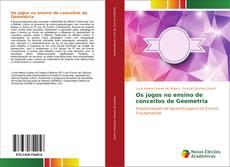 Bookcover of Os jogos no ensino de conceitos de Geometria