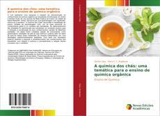 Обложка A química dos chás: uma temática para o ensino de química orgânica