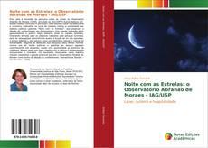 Borítókép a  Noite com as Estrelas: o Observatório Abrahão de Moraes - IAG/USP - hoz