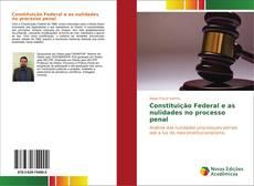 Constituição Federal e as nulidades no processo penal kitap kapağı