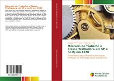 Bookcover of Mercado de Trabalho e Classe Tralhadora em SP e no RJ em 1920