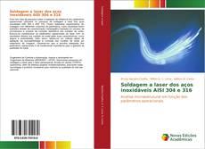 Bookcover of Soldagem a laser dos aços inoxidáveis AISI 304 e 316