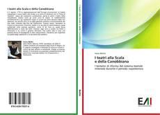 Bookcover of I teatri alla Scala   e della Canobbiana