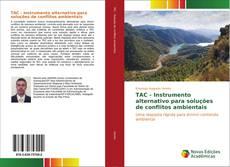 Borítókép a  TAC - Instrumento alternativo para soluções de conflitos ambientais - hoz