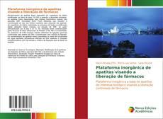Capa do livro de Plataforma inorgânica de apatitas visando a liberação de fármacos