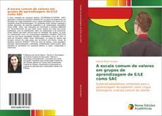 Capa do livro de A escala comum de valores em grupos de aprendizagem de E/LE como SAC