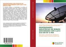 Обложка Propriedades dielétricas do BiNbO4 adicionado com CuO e ZnO em RF e MW