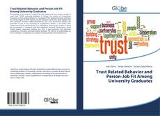 Bookcover of Trust Related Behavior and Person-Job Fit Among University Graduates