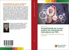 Buchcover von Contabilidade de custos: análise da utilização de indicadores da TOC