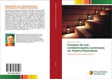 Bookcover of Campos de luz: contaminações luminosas no Teatro Paulistano