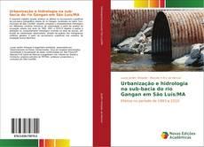Urbanização e hidrologia na sub-bacia do rio Gangan em São Luís/MA kitap kapağı