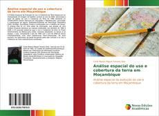 Bookcover of Análise espacial do uso e cobertura da terra em Moçambique