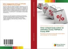 Uma comparação entre os métodos Fuzzy TOPSIS e Fuzzy AHP kitap kapağı