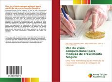 Capa do livro de Uso da visão computacional para medição de crescimento fúngico