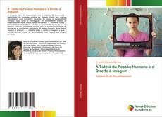 Copertina di A Tutela da Pessoa Humana e o Direito à Imagem