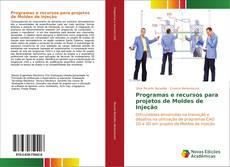 Bookcover of Programas e recursos para projetos de Moldes de Injeção