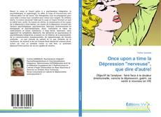 """Bookcover of Once upon a time la Dépression """"nerveuse"""", que dire d'autre!"""