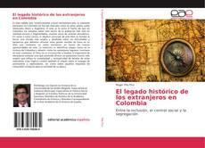Обложка El legado histórico de los extranjeros en Colombia