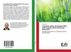 Borítókép a  L'impatto della tecnologia RFID nella Supply Chain del Largo Consumo - hoz