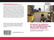 Обложка El Estrés Académico en las Instituciones de Educación Superior
