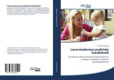 Couverture de Lærerstudenters praktiske handlekraft