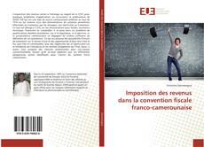 Copertina di Imposition des revenus dans la convention fiscale franco-camerounaise