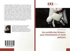 Capa do livro de Au comble des fictions : jeux intertextuels et récits policiers