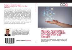 Bookcover of Design, Fabrication and Characterization of Thick-Film Gas Sensors