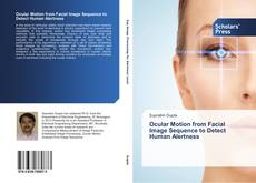 Ocular Motion from Facial Image Sequence to Detect Human Alertness kitap kapağı