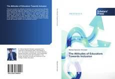 Bookcover of The Attitudes of Educators Towards Inclusion