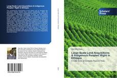 Bookcover of Large-Scale Land Acquisitions & Indigenous Peoples' Right in Ethiopia