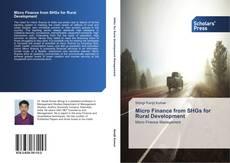 Copertina di Micro Finance from SHGs for Rural Development